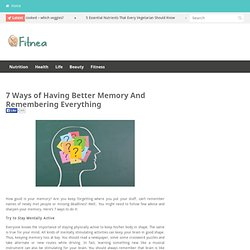 7 Ways of Having Better Memory And Remembering Everything