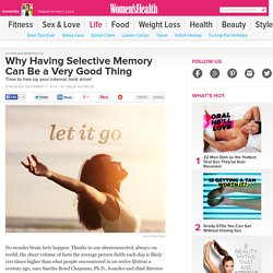 Why Having Selective Memory Can Be a Very Good Thing