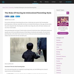 The Risks Of Having An Uninvolved Parenting Style