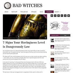 7 Signs Your Havingness Level is Dangerously Low » BAD WITCHES