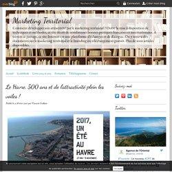 Le Havre, 500 ans et de l'attractivité plein les voiles !