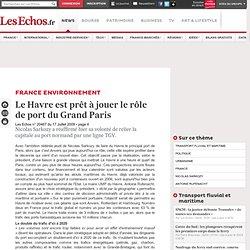 LeHavre est prêt à jouer le rôle de port du Grand Paris - VIE P