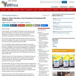 Nigeria: Tudor Havriliuc, Vice President of Facebook HR Visits Andela