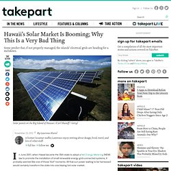Hawaii's Solar Market Is Booming; Why This Is a Very Bad Thing