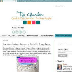 TIP GARDEN: Hawaiian Chicken : Freezer to Crock Pot Dump Recipe