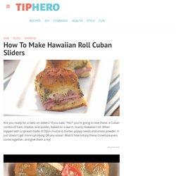 How To Make Easy Hawaiian Roll Cuban Sliders