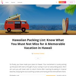 Hawaiian Packing List: Know What You Must Not Miss for A Memorable Vacation in Hawaii - Navdeep Dadwal
