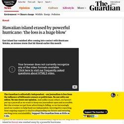 Hawaiian island erased by powerful hurricane: 'the loss is a huge blow'
