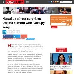 Hawaiian singer surprises Obama summit with 'Occupy' song