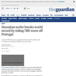 Hawaiian surfer breaks world record by riding 78ft wave off Portugal | Sport