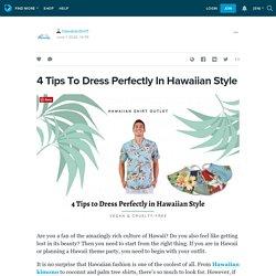 4 Tips To Dress Perfectly In Hawaiian Style: hawaiianshirt1 — LiveJournal