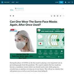 Can One Wear The Same Face Masks Again, After Once Used?