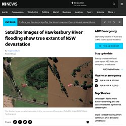 Satellite images of Hawkesbury River flooding show true extent of NSW devastation