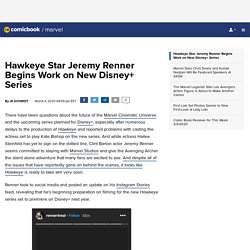 Hawkeye Star Jeremy Renner Begins Work on New Disney+ Series