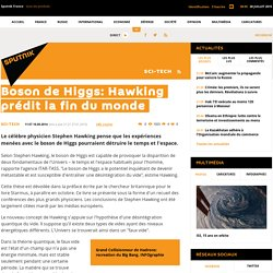 Boson de Higgs: Hawking prédit la fin du monde