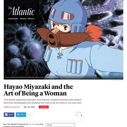 What Hayao Miyazaki's Films Taught Me About Being a Woman
