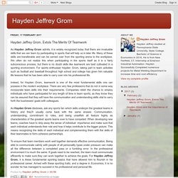Hayden Jeffrey Grom, Extols The Merits Of Teamwork