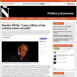 """Hayden White: """"Lean a Marx; él les contará cómo sucedió"""""""