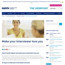 The Viewpoint 10 ways to make your interviewer love you