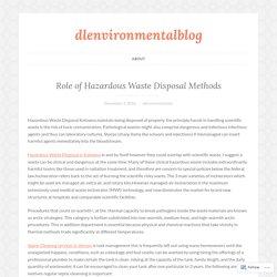 Role of Hazardous Waste Disposal Methods – dlenvironmentalblog