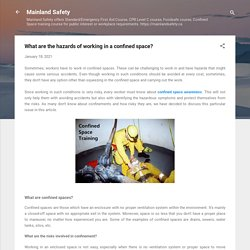 What are the hazards of working in a confined space?