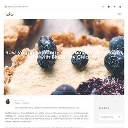 Raw Vegan Blueberry and Lemon Cheesecake Tarts with Blueberry Chia Jam