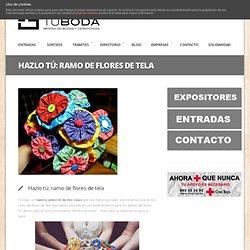 Hazlo tú: ramo de flores de tela - Tu Boda en Castellón - Tu Boda en Castellón
