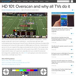 HD 101: Overscan and why all TVs do it