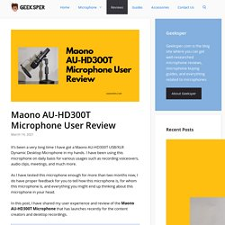 Maono AU-HD300T Microphone User Review and Experience