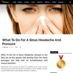 What To Do For A Sinus Headache And Pressure