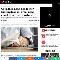 Got a fake news headache? Dive instead into real news about progressive victories