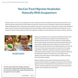 You Can Treat Migraine Headaches Naturally With Acupuncture