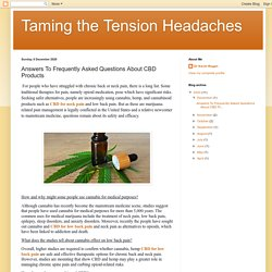 Taming the Tension Headaches: Answers To Frequently Asked Questions About CBD Products