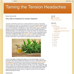 Taming the Tension Headaches: Why CBD Is Preferred For Anxiety Treatment