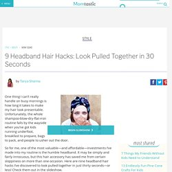 9 Headband Hair Hacks: Look Pulled Together in 30 Seconds