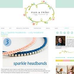 Day 3: Sparkle Headbands - a diy headband tutorial