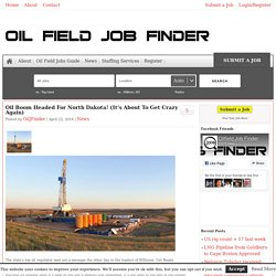 Oil Boom Headed For North Dakota! (It's About To Get Crazy Again) -