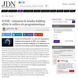 ICYMI : comment le header bidding affole le milieu du programmatique