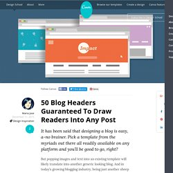 50 Blog Headers Guaranteed To Draw Readers Into Any Post