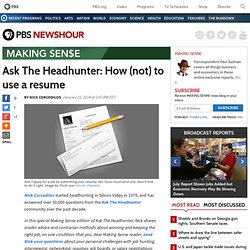 Ask The Headhunter: How (not) to use a resume