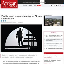 Why the smart money is heading for African infrastructure
