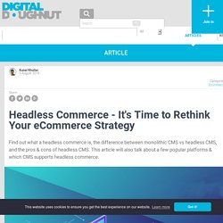 Headless Commerce - It's Time to Rethink Your eCommerce Strategy