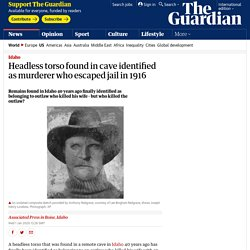 Headless torso found in cave identified as murderer who escaped jail in 1916