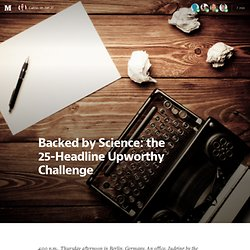 Backed by Science: the 25-Headline Upworthy Challenge  — Think Different