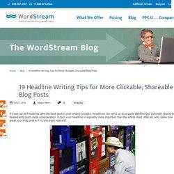 19 Headline Writing Tips for Viral Blog Posts