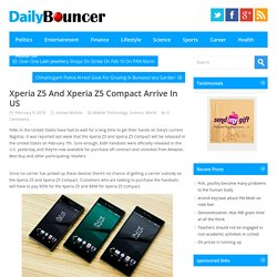 Xperia Z5 And Xperia Z5 Compact Arrive In US