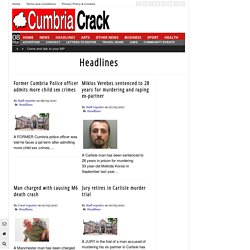Live News Headlines Cumbria- Get Updated with Headlines