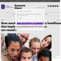 How much are readers misled by headlines that imply correlational findings are causal? – Research Digest