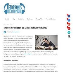 Should You Listen to Music While Studying? – Headphones Encyclopedia.com