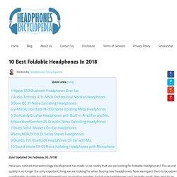 10 Best Foldable Headphones In 2018 - Headphones Encyclopedia